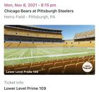 2 CHICAGO BEARS @ PITTSBURGH STEELERS NFL Football Tickets LOWER 109, 11/8 MON