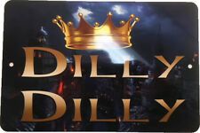 "Dilly Dilly Metal Man Cave Sign, 8""x12""  High Color Gloss, Beer Sign Home Bar"