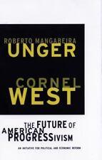 The Future of American Progressivism: An Initiative for Political and Economic R