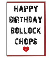 Bollock Chops Funny Rude Birthday Card For Husband Boyfriend Mate Boss Brother