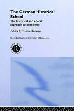 The German Historical School: The Historical and Ethical Approach to Economics (