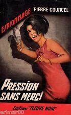 Pression sans merci / Pierre COURCEL // Fleuve Noir - Espionnage // 1ère Edition