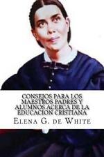 CONSEJOS para LOS MAESTROS PADRES y ALUMNOS Acerca de la EDUCACION CRISTIANA...
