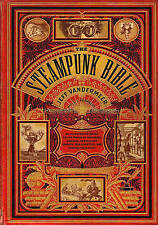Steampunk Bible: An Illustrated Guide to Imaginary Airshipsetc. by S. J. Chambers, Jeff VanderMeer (Hardback, 2011)