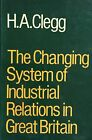 The changing system of industrial relations in Great Britain- H.A.CLEGG- ST771