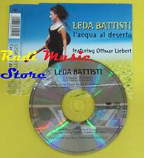 CD Singolo LEDA BATTISTI L'acqua del deserto OTTMAR LIEBERT no lp mc dvd (S12)