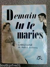 Livre ancien de 1957 - Demain Tu Te Maries -  Christiane De Radio-Luxembourg