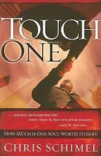 Touch One : How Much Is One Soul Worth to God? by Chris Schimel (2007, Paperback