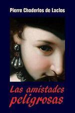 Las Amistades Peligrosas by Pierre Choderlos de Laclos (2016, Paperback)