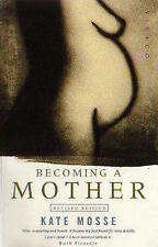 Becoming A Mother, Mosse, Kate, Good Book