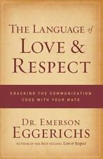 The Language Of Love And Respect: Cracking The Communication Code With Your M...