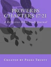 The Reflective Bible Study: Proverbs, Chapters 17-21 : A Reflective Bible...