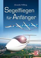 Segelfliegen für Anfänger Pilotenschein Segelflug Ausbildung Schulung Buch NEU