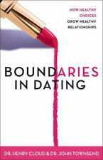Boundaries in Dating : Making Dating Work by Henry Cloud and John Townsend...