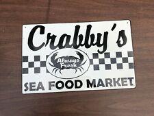 CRABBY'S SEA FOOD MARKET ALWAYS FRESH Metal/Tin Sign 10