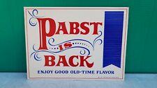 Pabst Is Back Enjoy Good Old-Time Flavor Pabst Beer Cardboard Sign P-591