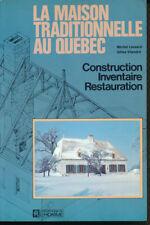 LA MAISON TRADITIONNELLE AU QUÉBEC,  M. LESSARD, G. VILANDRÉ, éd. L'Homme 1974
