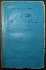 DES VAULX: Les Clefs de la Cave - Vins, cidre, bière, liqueurs / 1881 EO