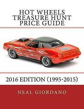 Hot Wheels Treasure Hunt Price Guide: 2016 Edition (1995-2015) by Neal Giordano