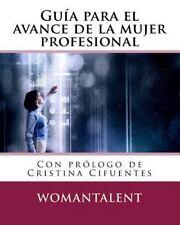 Guias Womantalent: Guia para el Avance de la Mujer Profesional by Beatriz...
