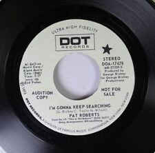 Pop Promo Nm! 45 Pat Roberts - I'M Gonna Keep Searching / I'M Gonna Keep Searchi
