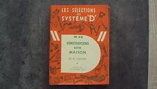 """Magazine Les Sélections de Système """"D"""" -n°45 Construisons notre maison - 10/1956"""