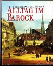 Alltag im Barock v. Gabriele Praschl-Bichler 3222123179