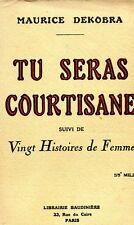 TU SERAS COURTISANE par Maurice DEKOBRA suivi de 20 histoires de femmes