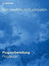 Der Privatflugzeugführer Flugvorbereitung Flugzeuge für PPL Motorflug