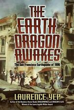 The Earth Dragon Awakes : The San Francisco Earthquake of 1906 by Laurence...