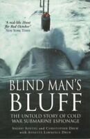 Blind Mans Bluff The Untold Story of Cold War Submarine Espionage