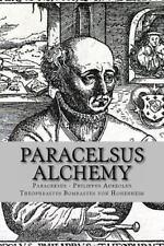 Paracelsus - Alchemy : The Alchemical Writings of Paracelsus: By Philippus Au...