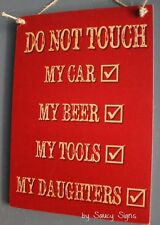 Red Do Not Touch My Daughters Beer Tools Car Sign Bar Pub Warning Father Dad PL