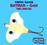Cicaden, Batman Gold, Kunstköder original RIBCHE LURES, VMC 9908 BZ 4g - 20g.