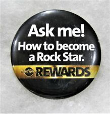 HARD ROCK REWARDS ASK ME HOW TO BECOME A ROCK STAR LARGE BUTTON