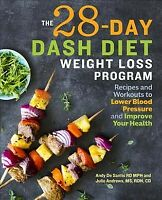 28-Day Dash Diet Weight-Loss Program : Recipes and Workouts to Lower Blood Pr...