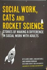 Social Work, Cats and Rocket Science Stories of Making a Differ... 9781785925191