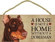 Doberman A House Is Not Home Dog wood Sign wall Plaque Red Brown Pinscher puppy