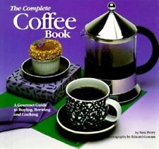 THE COMPLETE COFFEE BOOK: A Gourmet Guide to Buying, Brewing, and Cooking NWT