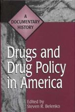 Drugs and Drug Policy in America: A Documentary History (Primary Documents in A
