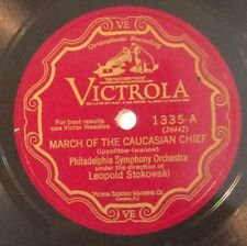 Leopold Stokowski, Philadelphia Or on 78 rpm Victor 1335: March of the Caucasian