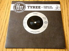 "TYREE - TURN UP THE BASS   7"" VINYL"