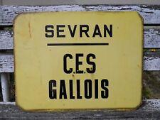 Plaque émaillée ancienne RATP de bus , rue déco loft ville: Sevran C.E.S Gallois