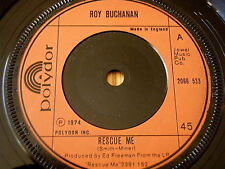 "ROY BUCHANAN - RESCUE ME     7"" VINYL"