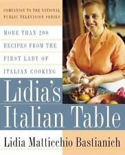 Lidia's Italian Table: More Than 200 Recipes From The First Lady Of Italian Coo