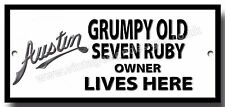 GRUMPY OLD AUSTIN SEVEN RUBY OWNER LIVES HERE FINISH METAL SIGN.
