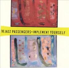 JAZZ PASSENGERS - IMPLEMENT YOURSELF NEW CD