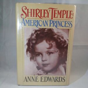 Shirley Temple American Princess by Anne Edwards Book Club Edition 1988
