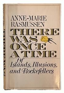 Rasmussen: There Was Once a Time - Of Islands, Illusions, and Rockefellers