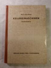 Kellereimaschinen Flaschenkellerei, Hans Graßme, Verlag Hans Carl, 1950, 208 S.